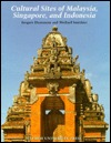 Cultural Sites of Malaysia, Singapore, and Indonesia Jacques Dumarcay
