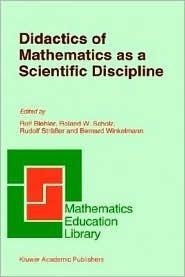 Didactics of Mathematics as a Scientific Discipline  by  Rolf Biehler