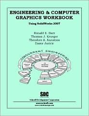 Engineering And Computer Graphics Workbook Using Solid Works 2007 Ronald E. Barr