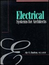 Electrical Systems for Architects  by  Aly S. Dadras