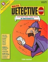 Math Detective - Beginning (Higher-Order Thinking, Reading, Writing in Mathematics, Grades 3-4)  by  Critical Thinking