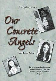 Our Concrete Angels Kathy Brown Ballard