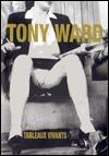 Tony Ward: Tableaux Vivants Tony Ward