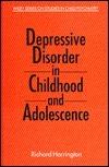 Depression Disorder in Childhood and Adolescence Richard Harrington