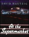 At the Supermarket David Hautzig