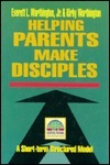 Helping Parents Make Disciples: Strategic Pastoral Counseling Resources Everett L. Worthington Jr.