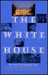 The White House: The First Two Hundred Years Frank Freidel