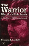 The Warrior Who Would Rule Russia Benjamin S. Lambeth