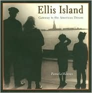 Ellis Island, Gateway to the American Dream  by  Pamela Reeves