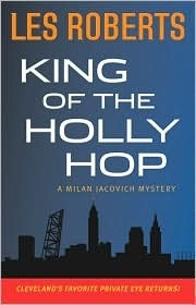 King of the Holly Hop (Milan Jacovich, #14)  by  Les Roberts