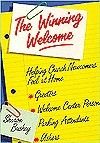 The Winning Welcome: Helping the Newcomer Feel at Home in Your Church  by  Sharon Bushey