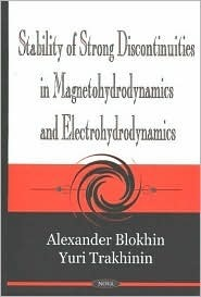 Stability of Strong Discontinuities in Magnetohydrodynamics and Electrohydrodynamics A.M. Blokhin