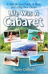 Life Was a Cabaret  by  Becky Coffield
