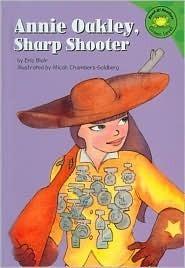 Annie Oakley, Sharp Shooter  by  Eric Blair