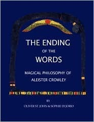 The Ending Of The Words   Magical Philosophy Of Aleister Crowley Oliver St. John