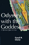 Odyssey with the Goddess: A Spiritual Quest in Crete Carol P. Christ