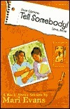 Dear Corinne, Tell Somebody! Love, Annie: A Book about Secrets  by  Mari Evans