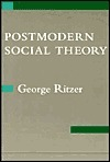 Postmodern Social Theory  by  George Ritzer