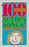 100 More Action Songs for Preschoolers  by  David C. Cook