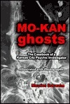 Mo-Kan Ghosts: The Casebook of a Kansas City Psychic Investigator  by  Maurice Schwalm
