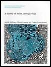 A Survey of Asias Energy Prices  by  Anil K. Malhotra