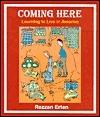 Coming Here: Learning to Live in America Rezzan Erten