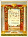 Diane Seeds Rome for All Seasons: A Cookbook Diane Seed