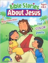 Bible Stories about Jesus Ages 2-3 Darlene Hoffa