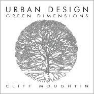 Urban Design: Green Dimensions  by  Cliff Moughtin