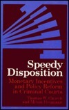 Speedy Disposition: Monetary Incentives And Policy Reform In Criminal Courts Thomas W. Church