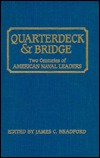 Quarterdeck and Bridge: Two Centuries of American Naval Leaders  by  James C. Bradford