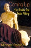 Coming Up: The Worlds Best Erotic Writing Michael Perkins