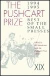 Pushcart Prize XIX: Best of the Small Presses, 1994-95 Ed.  by  Bill Henderson