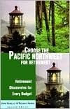 Choose the Pacific Northwest for Retirement, 2nd: Retirement Discoveries for Every Budget Richard K. Harris