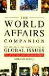 The World Affairs Companion: The Essential One-Volume Guide to Global Issues  by  Gerald Segal
