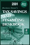 2001 Business Owners Tax Savings and Financing Deskbook  by  Terence M. Meyers