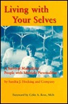 Living With Your Selves: A Survival Manual for People With Multiple Personalities Sandra J. Hocking