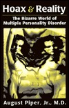 Hoax & Reality: The Bizarre World of Multiple Personality Disorder  by  August Piper
