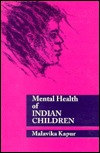 Mental Health of Indian Children  by  Malavika Kapur