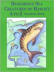 Dangerous Sea Creatures of Hawaii A to Z Coloring Book  by  Terry Pierce