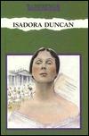 Isadora Duncan: Revolutionary Dancer  by  Larry Sandomir