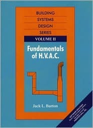 Fundamentals of HVAC Building Systems Design, Vol 2 Jack L. Burton