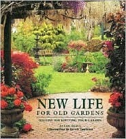New Life For Old Gardens: Designs for Reviving Your Garden  by  Allan Seale