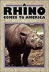 A Rhino Comes to America  by  Thane Maynard