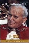 Pope John Paul Ii:  Biography John Moody