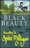 Black Beauty: According to Spike Milligan  by  Spike Milligan