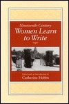 Nineteenth-Century Women Learn to Write Catherine Hobbs