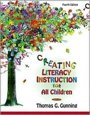 Creating Literacy Instruction For All Children  by  Thomas G. Gunning