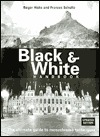 The Black & White Handbook: The Ultimate Guide to Monochrome Techniques Updated Edition Roger Hicks