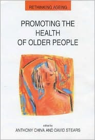Promoting The Health Of Older People: The Next Step In Health Generation Anthony Chiva